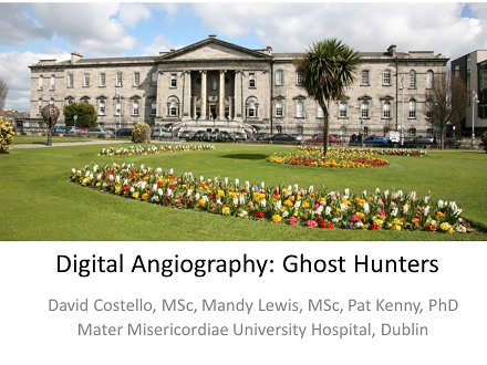 FLUG 2017 – Digital Angiography: Hunting for Ghosts; David Costello