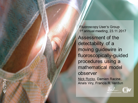 FLUG 2017 – Assessment of the detectability of a moving guidewire in fluoroscopically-guided procedures using a mathematical model observer; Nick Ryckx
