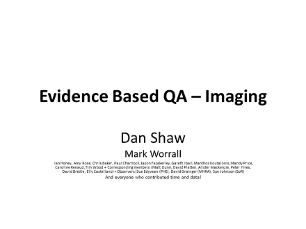 FLUG 2017 – IPEM Evidence Based QA Working Party – Fluoroscopy and Fluorography – image quality; Daniel Shaw